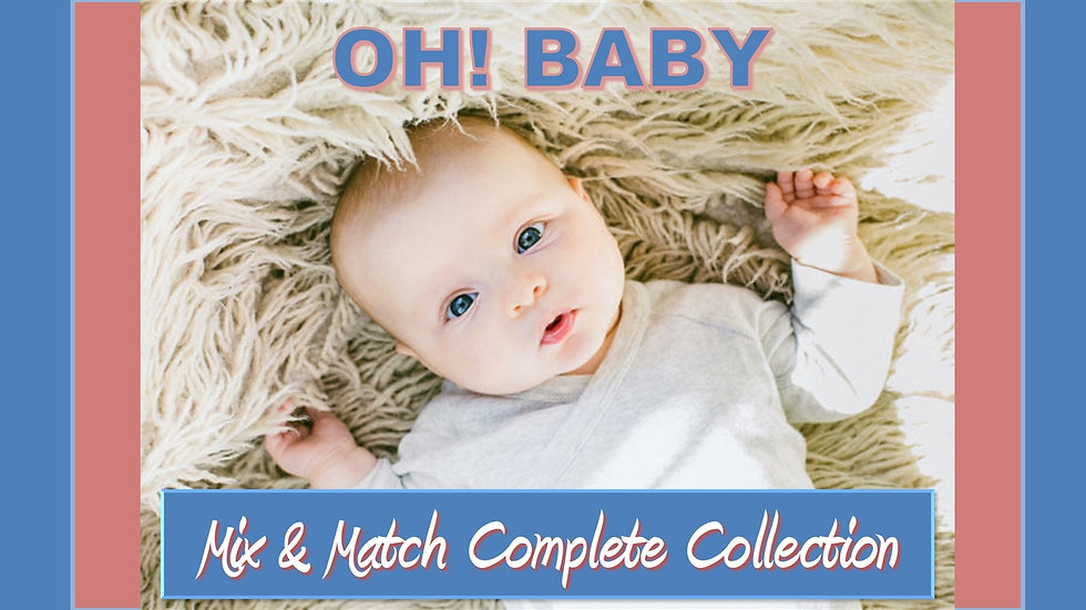 Oh! Baby Mix and Match COMPLETE Collection