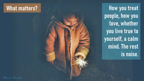 What matters? How you treat people