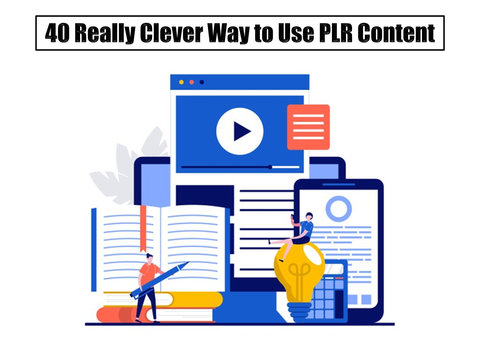 40 Really Clever Ways to Use PLR Content