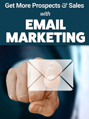 Get More Prospects and Sales with EMAIL MARKETING