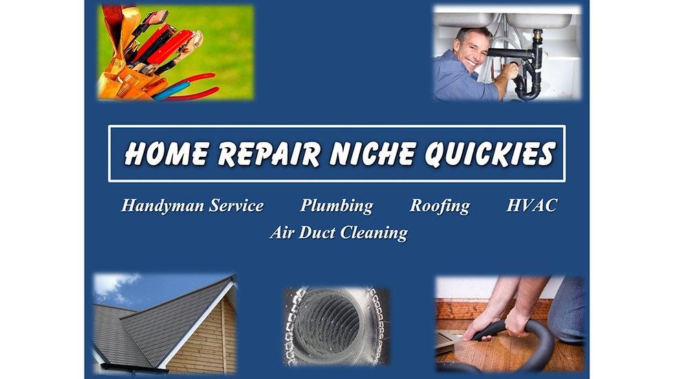 Home Repair Niche Quickies