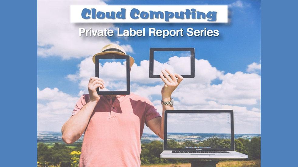 Cloud Computing Private Label Report Series