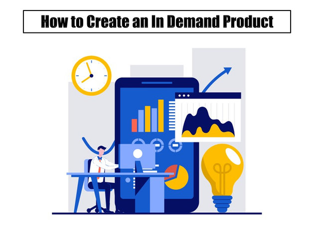 How to Create an In-Demand Product