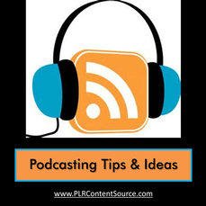 PODCASTING TIPS AND IDEAS