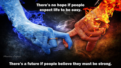 There's no hope if people expect life to be easy