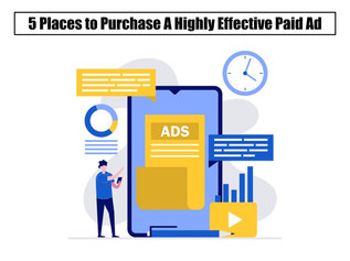 Five Places to Place a Highly Effective Paid Ad