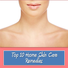 TOP 10 HOME SKIN CARE REMEDIES