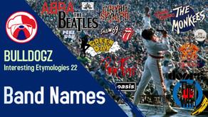 Interesting Etymologies 22: Band Names