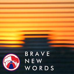 brave new words.jpg