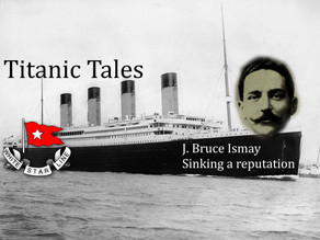 Titanic Tales: The sinking of a reputation