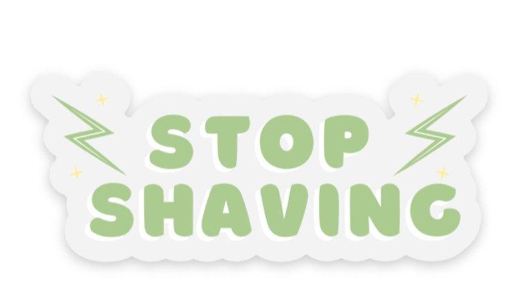 Stop Shaving Sticker (1 pc)