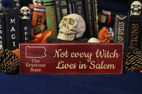 Engraved Sign - Not Every Witch Lives in Salem