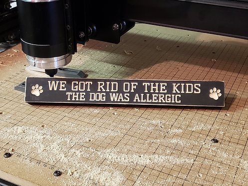 Small Primative Sign - Got rid of the Kids