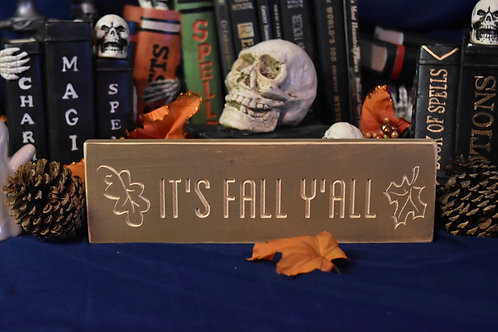 Engraved Sign - It's Fall Yall