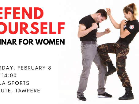 Defend yourself - seminar for women coming up!