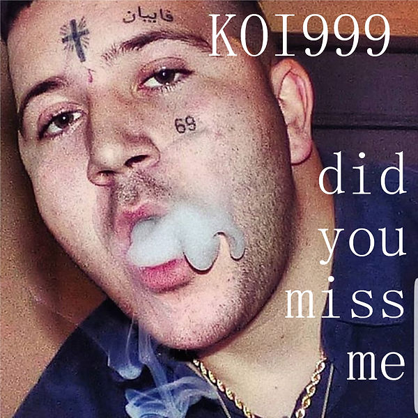 KOI999 Did you miss me.jpg
