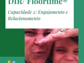DIR/FLOORTIME: Capacidade 2: Engajamento e relacionamento