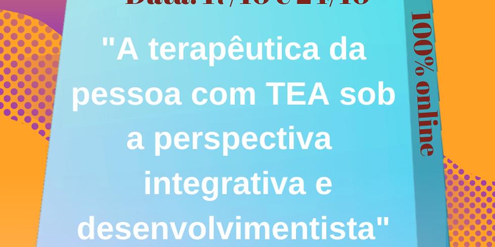 """""""A terapêutica da pessoa com TEA sob a perspectiva  integrativa e desenvolvimentista"""