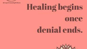 Healing Begins once Denial Ends