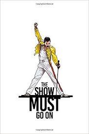 The show must go on…(lo spettacolo deve continuare)