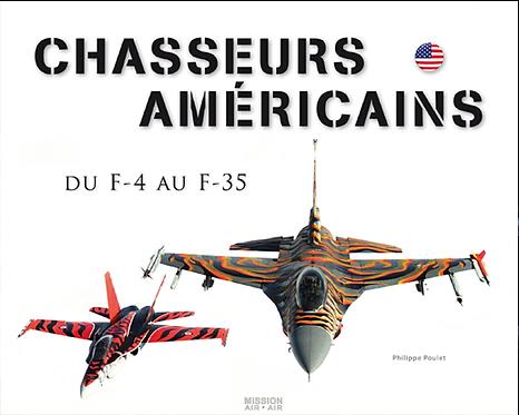 CHASSEURS AMÉRICAINS du F-4 au F-35