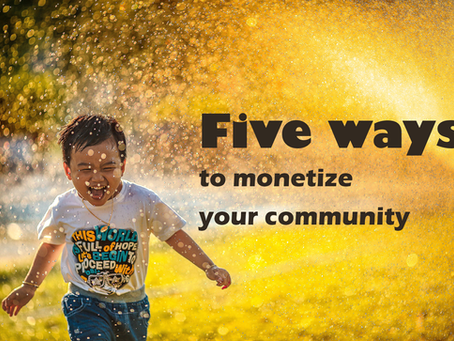 Five ways to monetize your community of professionals