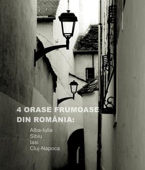 4 ORAȘE FRUMOASE DIN ROMÂNIA