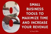 8 Small Business Tools to Maximize Time and Increase Your Revenue