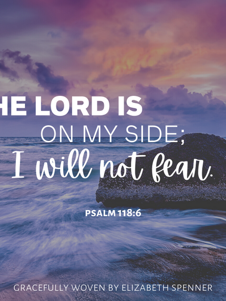 I will not fear...