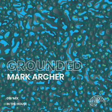 GROUNDED 051 with MARK ARCHER
