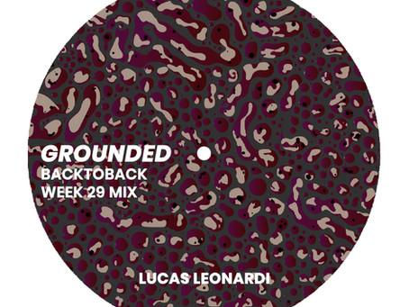 GROUNDED: LUCAS LEONARDI [WEEK 29 MIX]