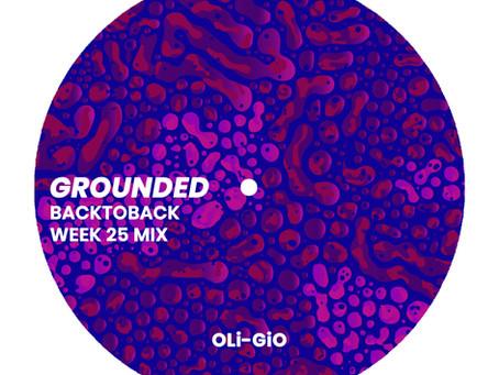 GROUNDED: OLi-GiO [WEEK 25 MIX]