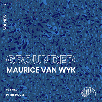 GROUNDED with Maurice Van Wyk