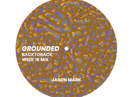 GROUNDED: JASON MARK [WEEK 16 MIX]