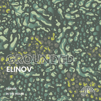 GROUNDED 055 with ELINOV
