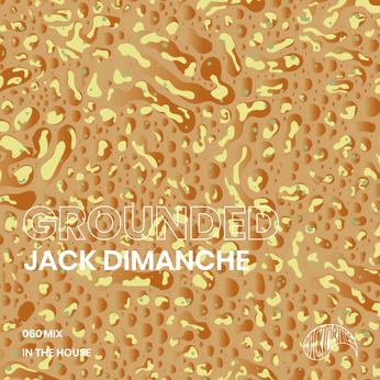 GROUNDED 060 with JACK DIMANCHE