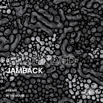 GROUNDED 058 with JAMBACK
