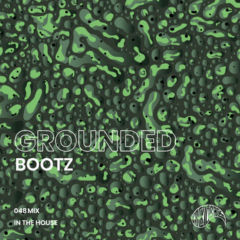 GROUNDED 048 with BOOTZ