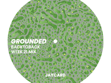 GROUNDED: JAYCARD [WEEK 21 MIX]