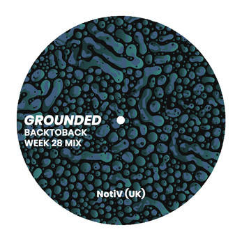 GROUNDED: NotiV (UK) [WEEK 28 MIX]