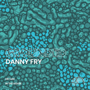 GROUNDED 057 with DANNY FRY