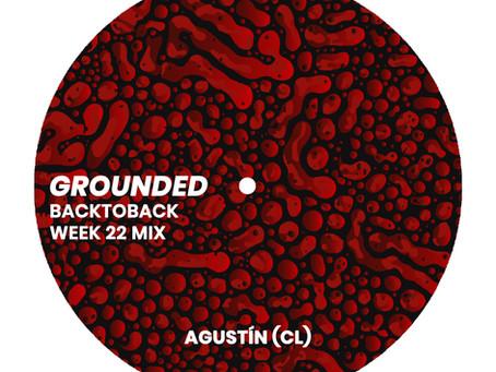 GROUNDED: AGUSTÍN (CL) [WEEK 22 MIX]