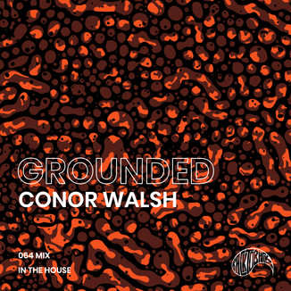 GROUNDED with Conor Walsh