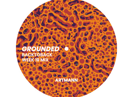 GROUNDED: ARTMANN [WEEK 19 MIX]
