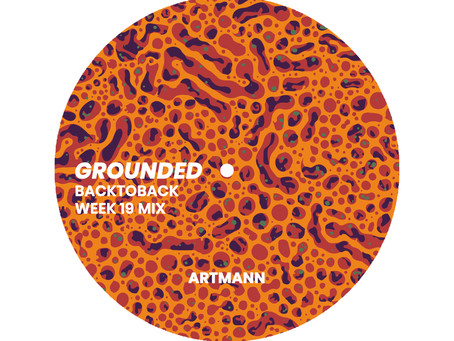 GROUNDED: ARTMANN [WEEK 19 MIX]