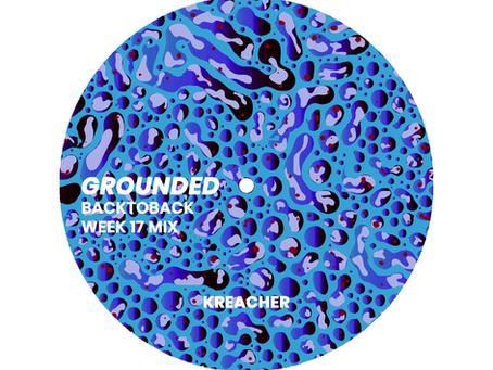 GROUNDED: KREECH [WEEK 17 MIX]