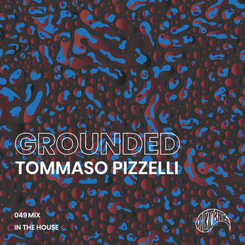GROUNDED 049 with TOMMASO PIZZELLI