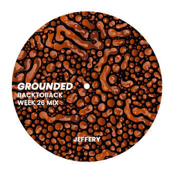 GROUNDED: JEFFERY [WEEK 26 MIX]