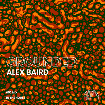 GROUNDED 052 with ALEX BAIRD