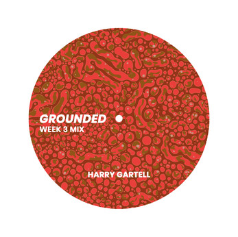 GROUNDED: Harry Gartell [WEEK 3 MIX]